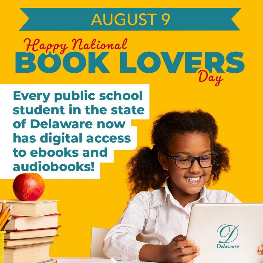 A little girl with glasses holding a tablet and smiling. Supportive text that read Happy National Book Lovers Day. Every public school student int the state of Delaware now has digital access to ebooks and audiobooks!